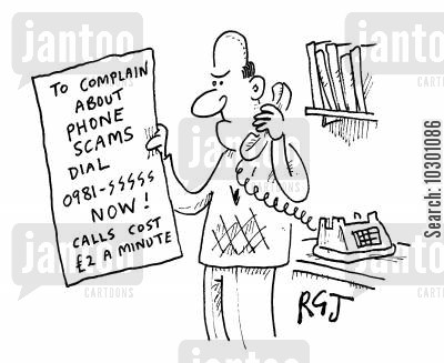 money-making schemes cartoon humor: To complain about phone scams, calls cost £2 a minute.