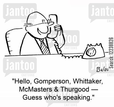 legal firms cartoon humor: 'Hello, Gomperson, Whittaker, McMasters & Thurgood -- Guess who's speaking.'