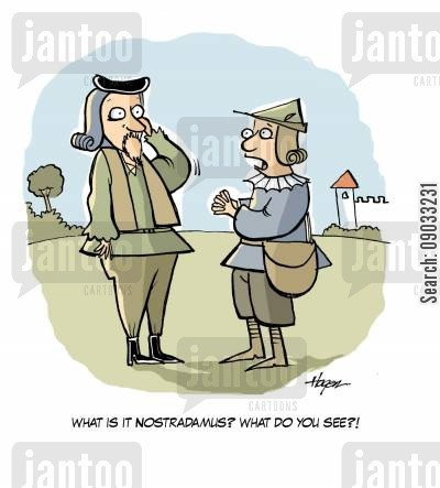 nostradamus cartoon humor: 'What is it Nostradamus? What do you see?!'