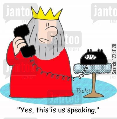 the royal we cartoon humor: 'Yes, this is us speaking.'