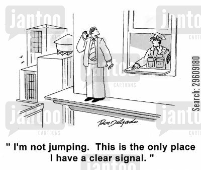 businessman cartoon humor: 'I'm not jumping. This is the only place I have a clear signal.'