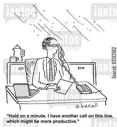 productive cartoon humor: 'Hold on a minute. I have another call on this line, which might be more productive.'