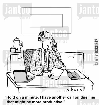 productive cartoon humor: I have another call on this line that might be more productive.