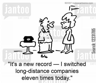 service providers cartoon humor: 'It's a new record — I switched long-distance companies eleven times today.'