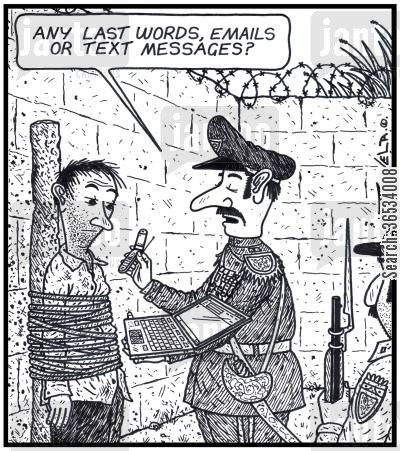 any last words cartoon humor: 'Any last words, emails or text messages?'