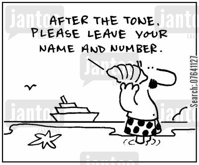 answering machine cartoon humor: 'After the tone, please leave your name and number.'