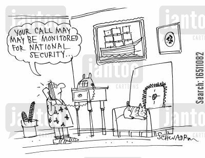 eavesdropping cartoon humor: 'Your call may be monitored for national security.'