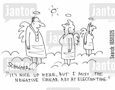 smear campaign cartoon humor: 'I's nice up here, but I miss the negative smear ads at election time.'
