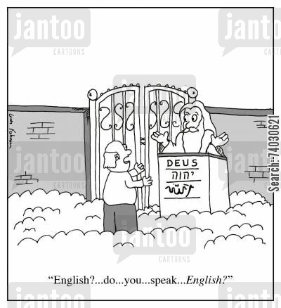 afterlife cartoon humor: 'English?...do...you...speak...ENGLISH?'