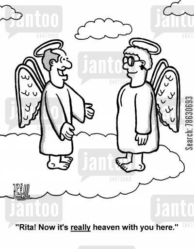 after lives cartoon humor: 'Rita! Now it's really heaven with you here.'