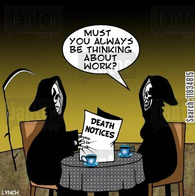 embodiment of death cartoon humor: 'Must you always be thinking about work?'