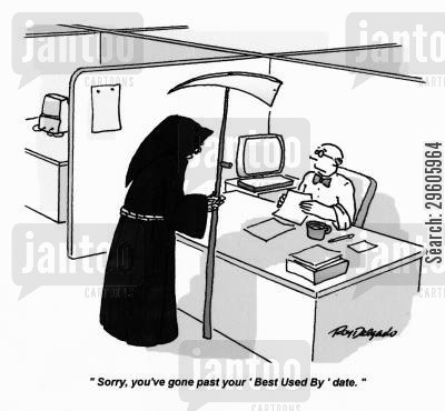 taken cartoon humor: 'Sorry, you've gone past your 'Best Used By' date.'