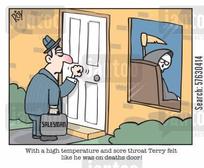 sore throats cartoon humor: With a high temperature and sore throat Terry felt like he was at deaths door.