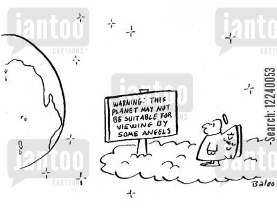 suitable cartoon humor: Warning: This planet may not be suitable for viewing by some angels.