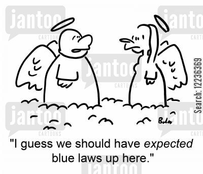 blue law cartoon humor: 'I guess we should have expected blue laws up here.'