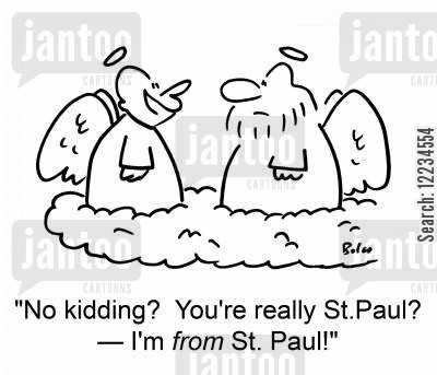 saint paul cartoon humor: 'No kidding? You're really St. Paul? -- I'm from St. Paul!'