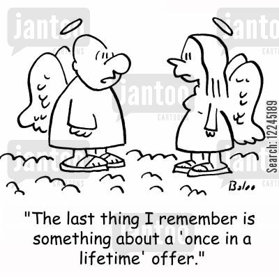 lifetimes cartoon humor: 'The last thing I remember is something about a 'once in a lifetime' offer.'
