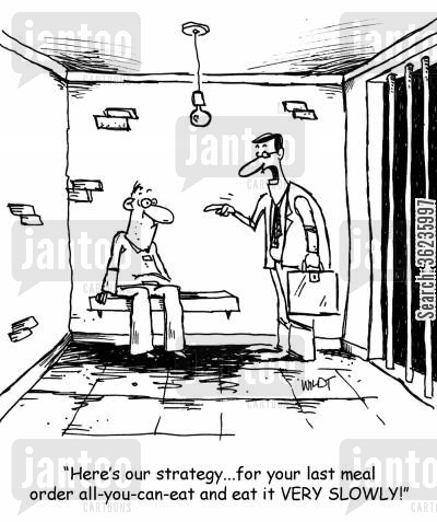 electric chair cartoon humor: 'Here's our strategy...for your last meal order all-you-can-eat and eat it VERY SLOWLY!'