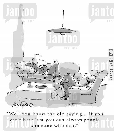 beats cartoon humor: 'Well you know the old saying... if you can't beat 'em you can always google someone who can.'