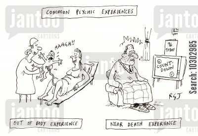 near death experiences cartoon humor: Common Physic Experiences.