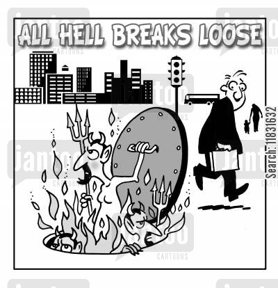 hell breaks lose cartoon humor: All Hell Breaks lose.