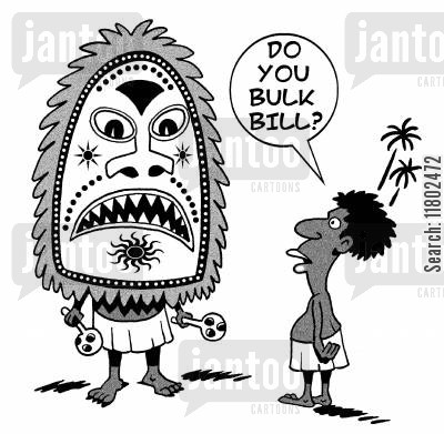 tribals cartoon humor: 'Do you bulk bill?'