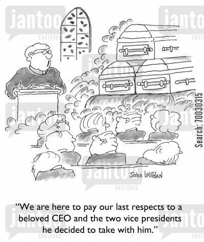 chief executive cartoon humor: 'We are here to pay our last respects to a beloved CEO and the two vice presidents he decided to take with him.'