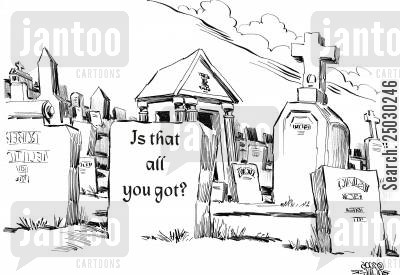 grave markers cartoon humor: Epitaph - 'Is that all you got?'