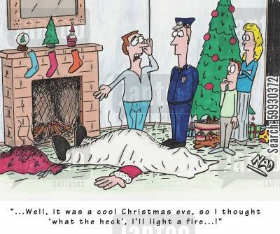 delivering presents cartoon humor: '...Well, it was a cool Christmas eve, so I thought 'what the heck' I'll light a fire...!'