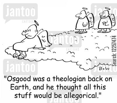 allegorical cartoon humor: 'Osgood was a theologian back on Earth, and he thought all this stuff would be allegorical.'