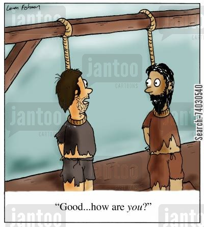 hangman cartoon humor: 'Good...how are you?'