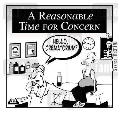 cremated cartoon humor: A Reasonable Time For Concern - 'Hello Crematorium?'