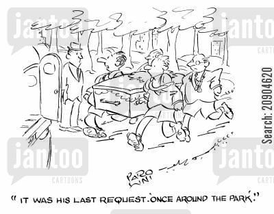funeral procession cartoon humor: 'It was his last request. 'Once around the park'.'