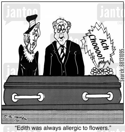 open caskets cartoon humor: Edith was always allergic to flowers.