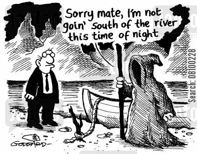 south of the river cartoon humor: Death Sorry mate, I'm not going south of the river this time of night