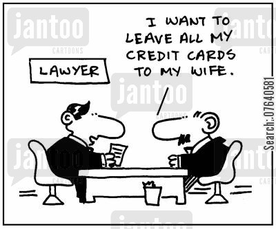 heiress cartoon humor: 'I want to leave all my credit cards to my wife.'