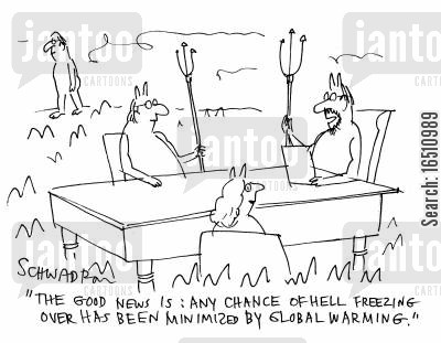 hell freezing over cartoon humor: 'The good news is: Any chance of hell freezing over has been minimized by global warming.'