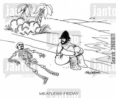 alone cartoon humor: 'Meatless Friday.'
