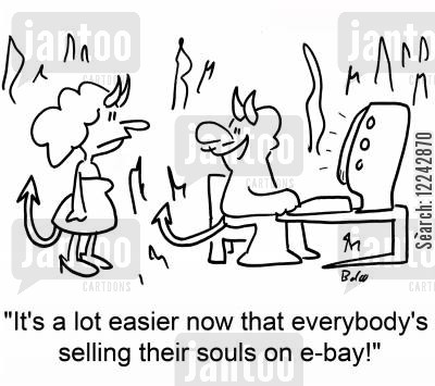 selling your soul cartoon humor: 'It's a lot easier now that everybody's selling their souls on e-bay!'