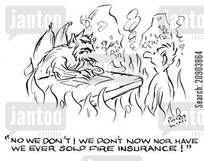 dark lord cartoon humor: 'No we don't! We don't now nor have we ever sold fire insurance!'