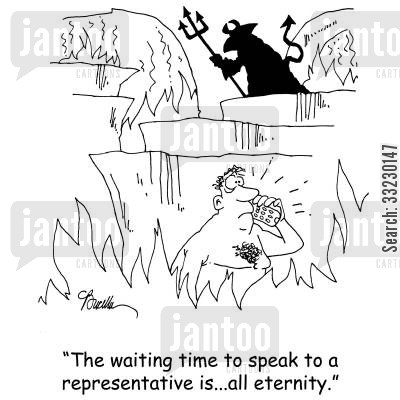 phone systems cartoon humor: 'The waiting time to speak to a representative is...all eternity.'