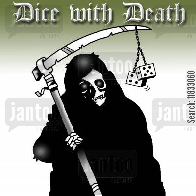 reckless cartoon humor: Dice with death.
