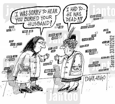 buries cartoon humor: 'I'm sorry to hear you buried your husband!'