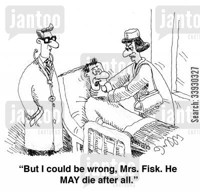prognoses cartoon humor: 'But I could be wrong, Mrs. Fisk, He MAY die after all.'