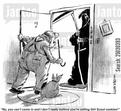 refusal cartoon humor: Man opens door to death: 'No, you can't come in and I don't really believe you're selling Girl Scout cookies!'