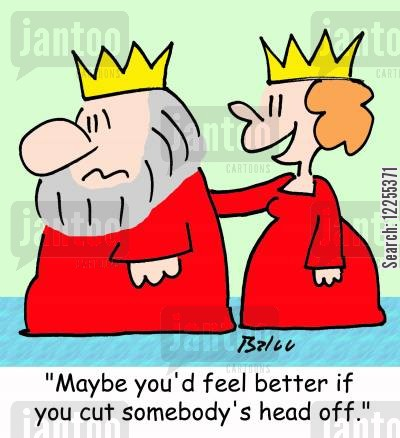 cut off your head cartoon humor: 'Maybe you'd feel better if you cut somebody's head off.'