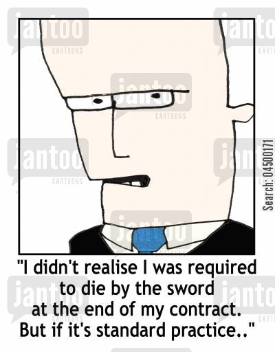 cooperative cartoon humor: 'I didn't realise I was required to die by the sword...But if it's standard practise...'