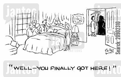 slow death cartoon humor: 'Well - You finally got here!'