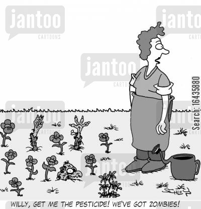 growing flowers cartoon humor: 'Willy, get me the pesticide! We've got zombies!'