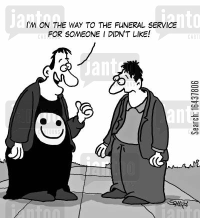 insensitivity cartoon humor: 'I'm on the way to the funeral service for someone I didn't like!'